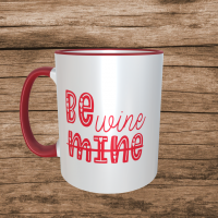 Be Wine Valentines Mug