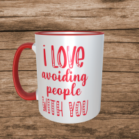 I Love Avoiding People With You Valentines Mug
